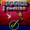 Bigger or Smaller